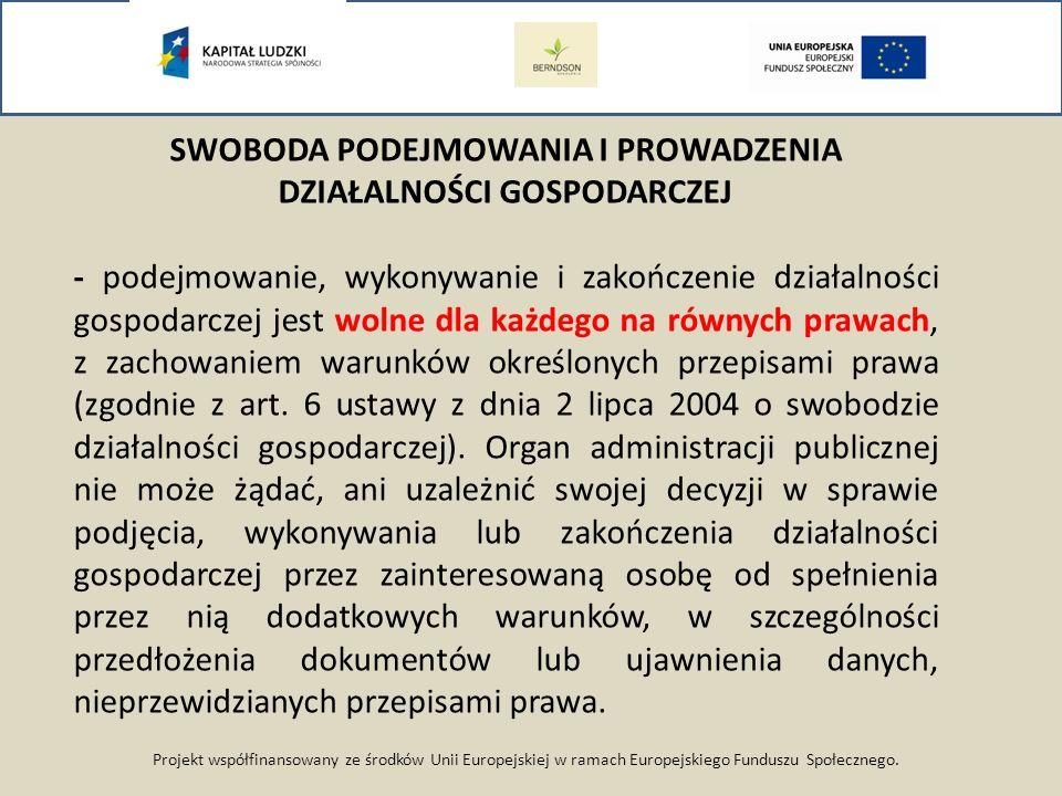 Projekt współfinansowany ze środków Unii Europejskiej w ramach Europejskiego Funduszu Społecznego. SWOBODA PODEJMOWANIA I PROWADZENIA DZIAŁALNOŚCI GOS
