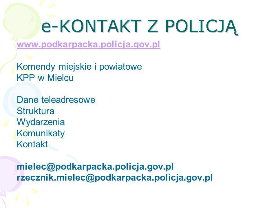 e-KONTAKT Z POLICJĄ www.podkarpacka.policja.gov.pl Komendy miejskie i powiatowe KPP w Mielcu Dane teleadresowe Struktura Wydarzenia Komunikaty Kontakt