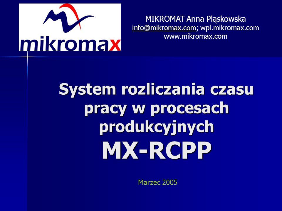 Przegląd System MX-RCP/P przeznaczony jest dla zakładów produkcyjnych System MX-RCP/P przeznaczony jest dla zakładów produkcyjnych Zadaniem systemu jest zliczanie on-line czasu pracy poszczególnych pracowników na dane zlecenie produkcyjne Zadaniem systemu jest zliczanie on-line czasu pracy poszczególnych pracowników na dane zlecenie produkcyjne Dzięki wykorzystaniu techniki kart zbliżeniowych pracownik nie wypełnia żadnych kart pracy Dzięki wykorzystaniu techniki kart zbliżeniowych pracownik nie wypełnia żadnych kart pracy