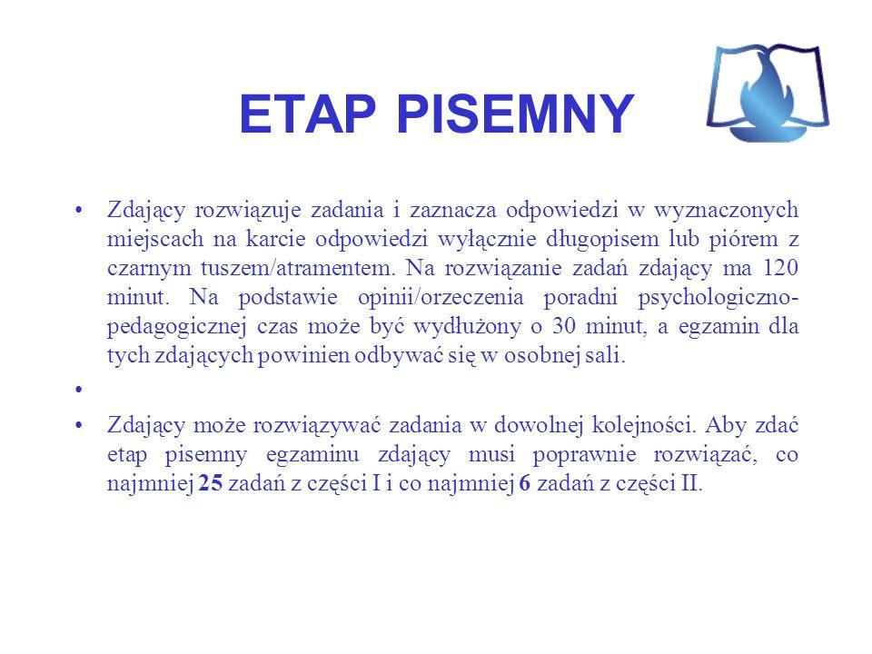 ETAP PISEMNY Zdający rozwiązuje zadania i zaznacza odpowiedzi w wyznaczonych miejscach na karcie odpowiedzi wyłącznie długopisem lub piórem z czarnym