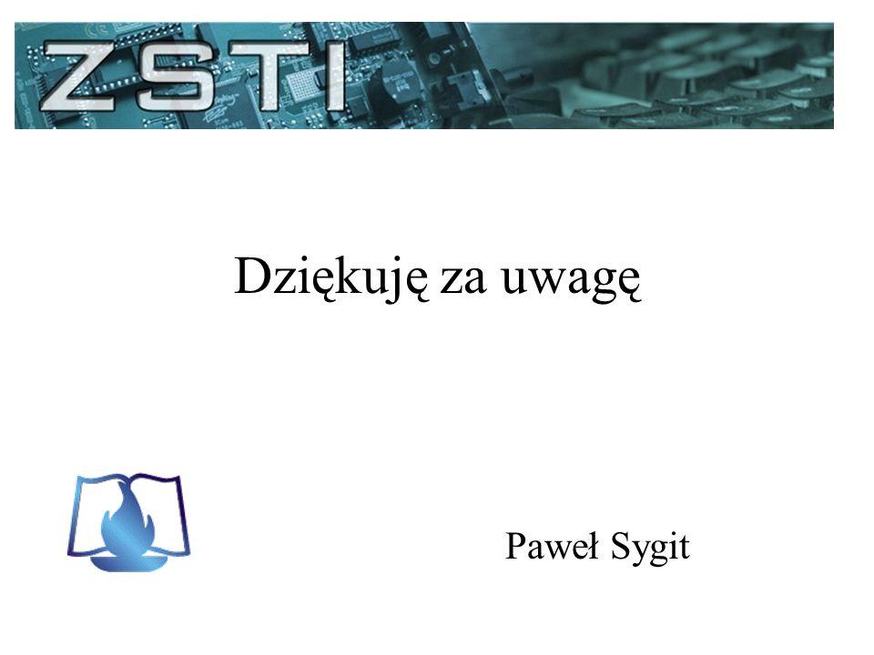 Dziękuję za uwagę Paweł Sygit