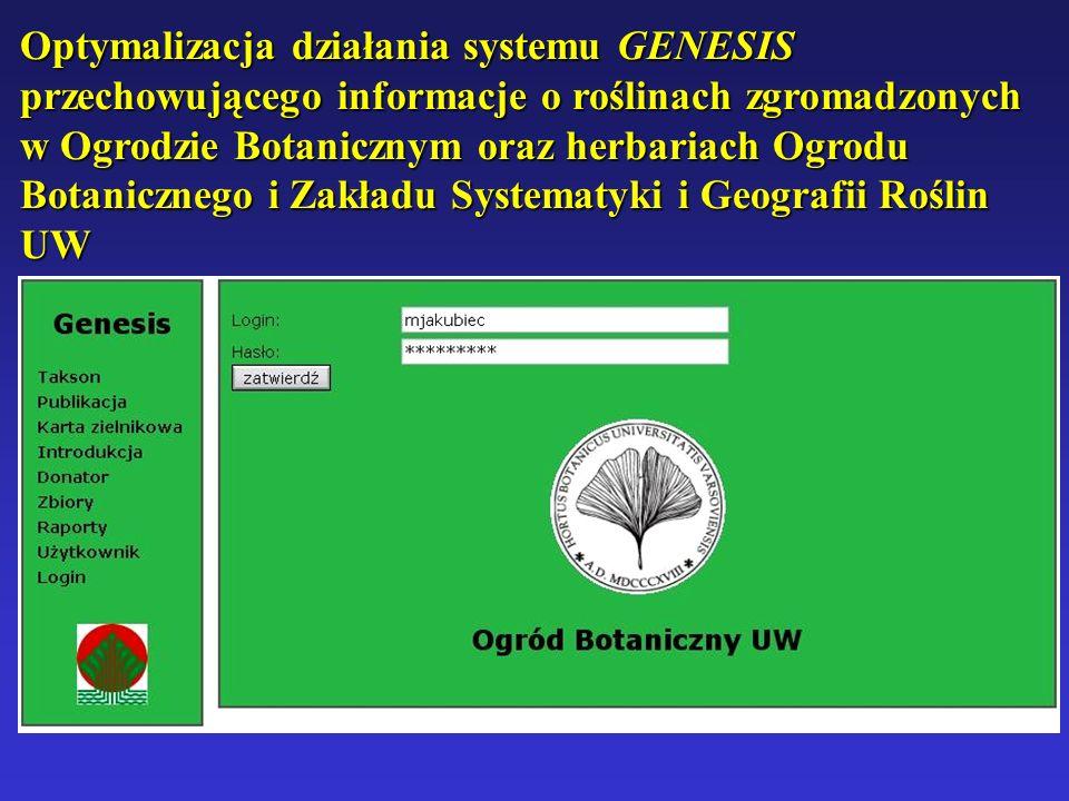 Optymalizacja działania systemu GENESIS przechowującego informacje o roślinach zgromadzonych w Ogrodzie Botanicznym oraz herbariach Ogrodu Botaniczneg