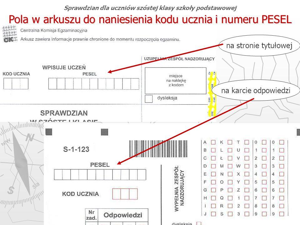 Okręgowa Komisja Egzaminacyjna w Gdańsku, marzec 2013 r. 32 Pola w arkuszu do naniesienia kodu ucznia i numeru PESEL S-1-123 na stronie tytułowej na k
