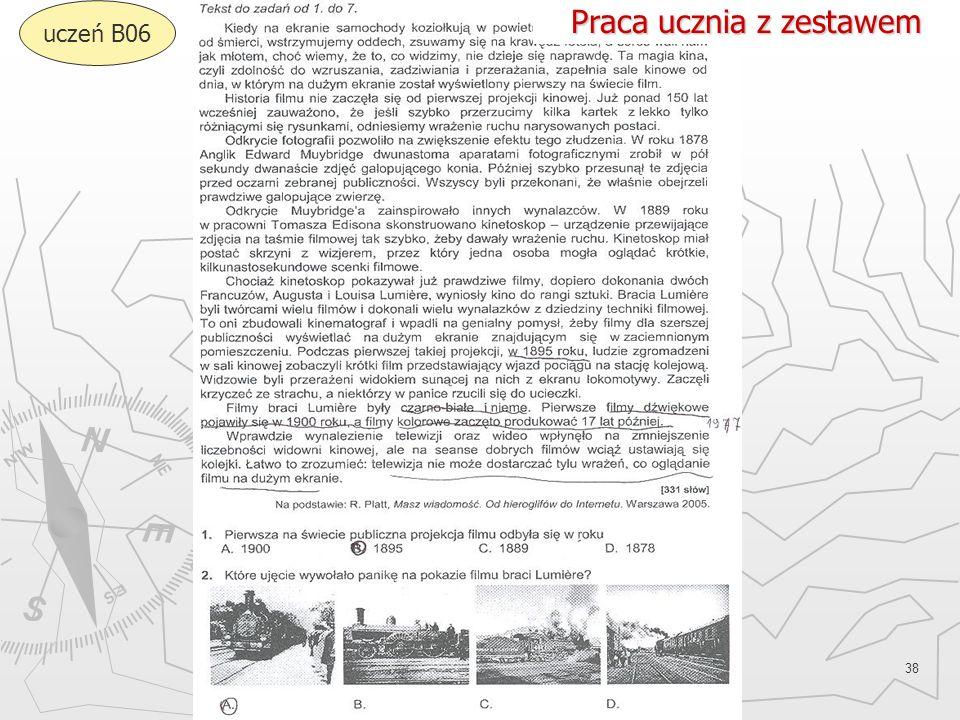 Okręgowa Komisja Egzaminacyjna w Gdańsku, marzec 2013 r. 38 uczeń B06 Praca ucznia z zestawem