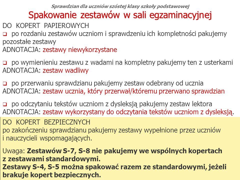 Okręgowa Komisja Egzaminacyjna w Gdańsku, marzec 2013 r. 61 DO KOPERT BEZPIECZNYCH po zakończeniu sprawdzianu pakujemy zestawy wypełnione przez ucznió