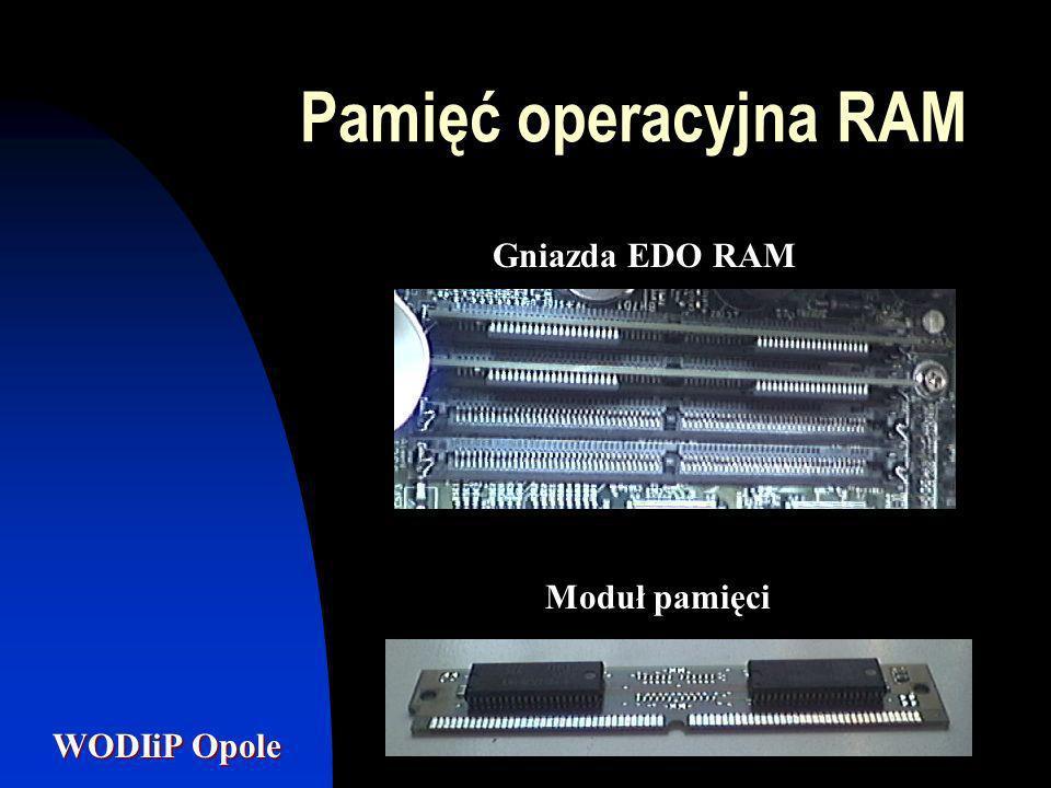 WODIiP Opole Pamięć operacyjna RAM Gniazda EDO RAM Moduł pamięci
