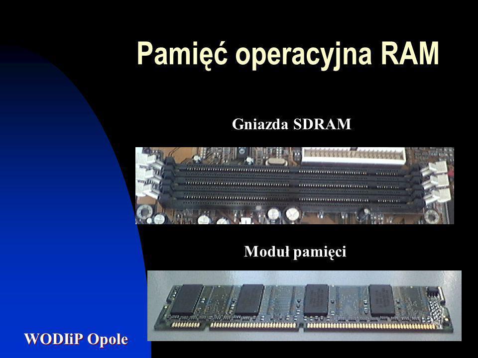 WODIiP Opole Gniazda SDRAM Moduł pamięci Pamięć operacyjna RAM