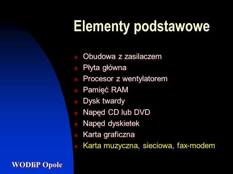 WODIiP Opole Płyta główna Jest to podstawowy element komputera, zawierający gniazdo procesora oraz gniazda i złącza do innych podzespołów zewnętrznych.