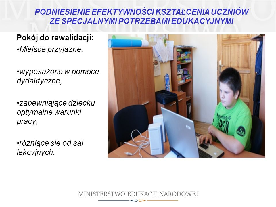 Pokój do rewalidacji: Miejsce przyjazne, wyposażone w pomoce dydaktyczne, zapewniające dziecku optymalne warunki pracy, różniące się od sal lekcyjnych