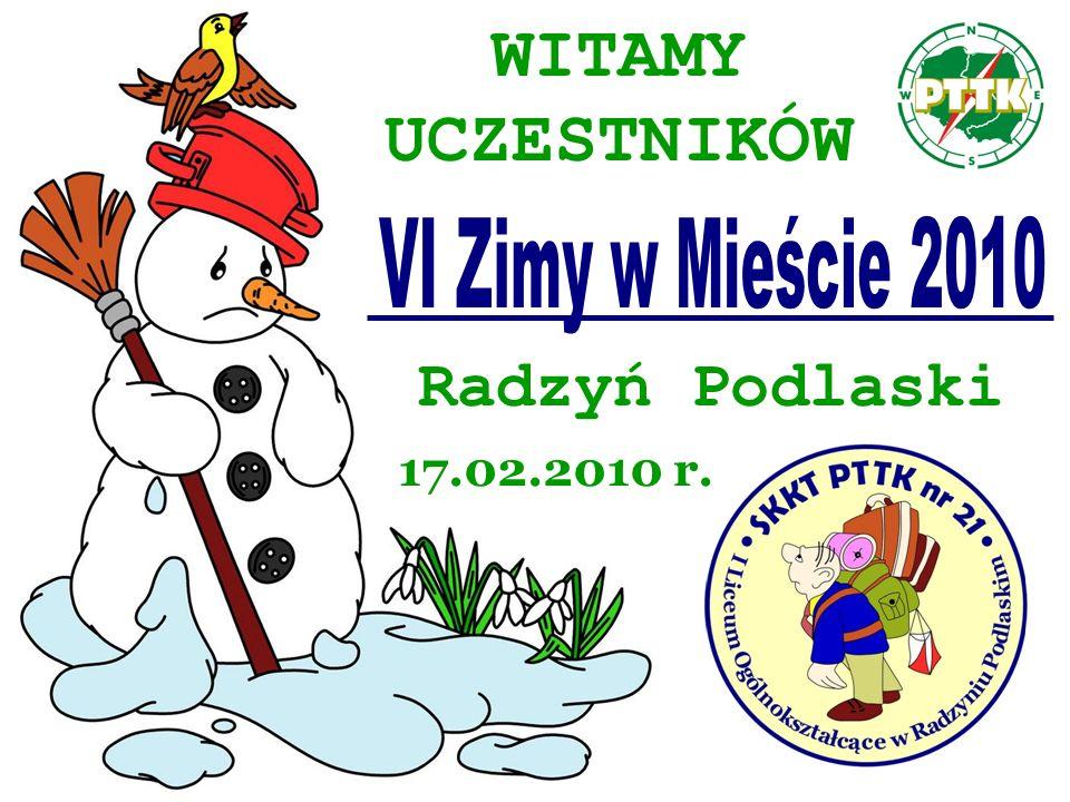 ORGANIZATORZY - Oddział PTTK w Radzyniu Podlaskim, - SKKT PTTK nr 21 przy I LO w Radzyniu Podlaskim, - Radzyński Ośrodek Kultury i Rekreacji.