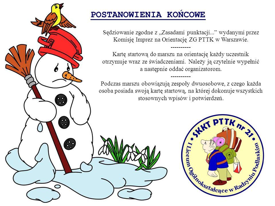 POSTANOWIENIA KOŃCOWE Sędziowanie zgodne z Zasadami punktacji... wydanymi przez Komisję Imprez na Orientację ZG PTTK w Warszawie. ---------- Kartę sta