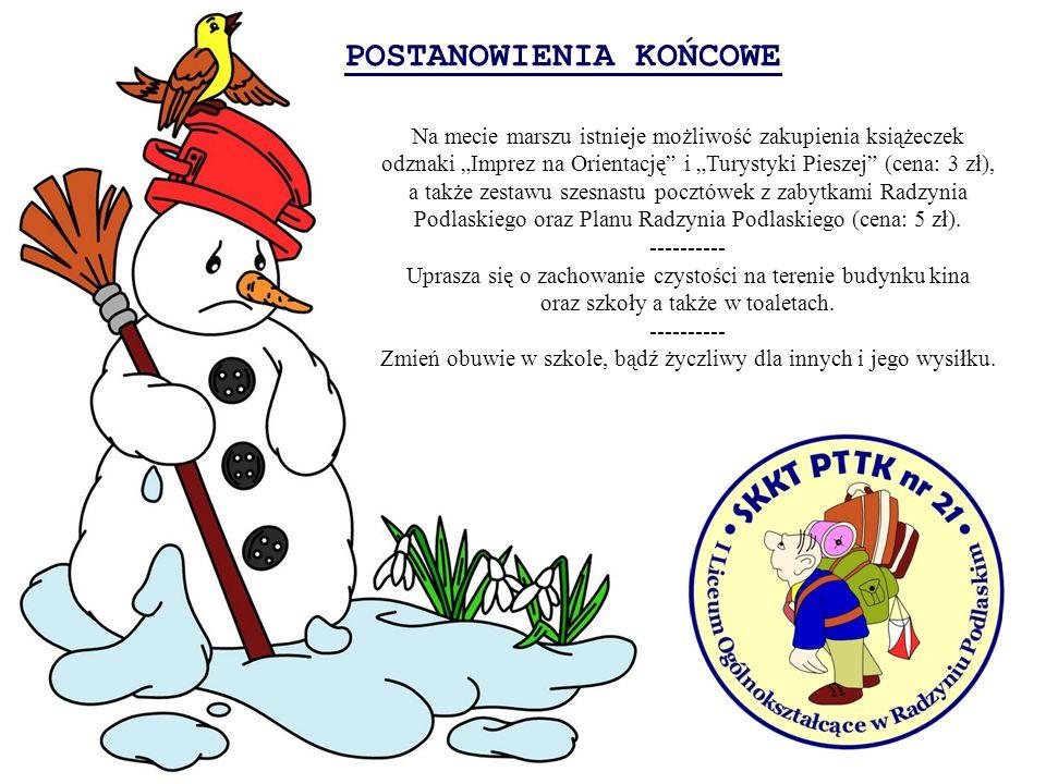 POSTANOWIENIA KOŃCOWE Na mecie marszu istnieje możliwość zakupienia książeczek odznaki Imprez na Orientację i Turystyki Pieszej (cena: 3 zł), a także