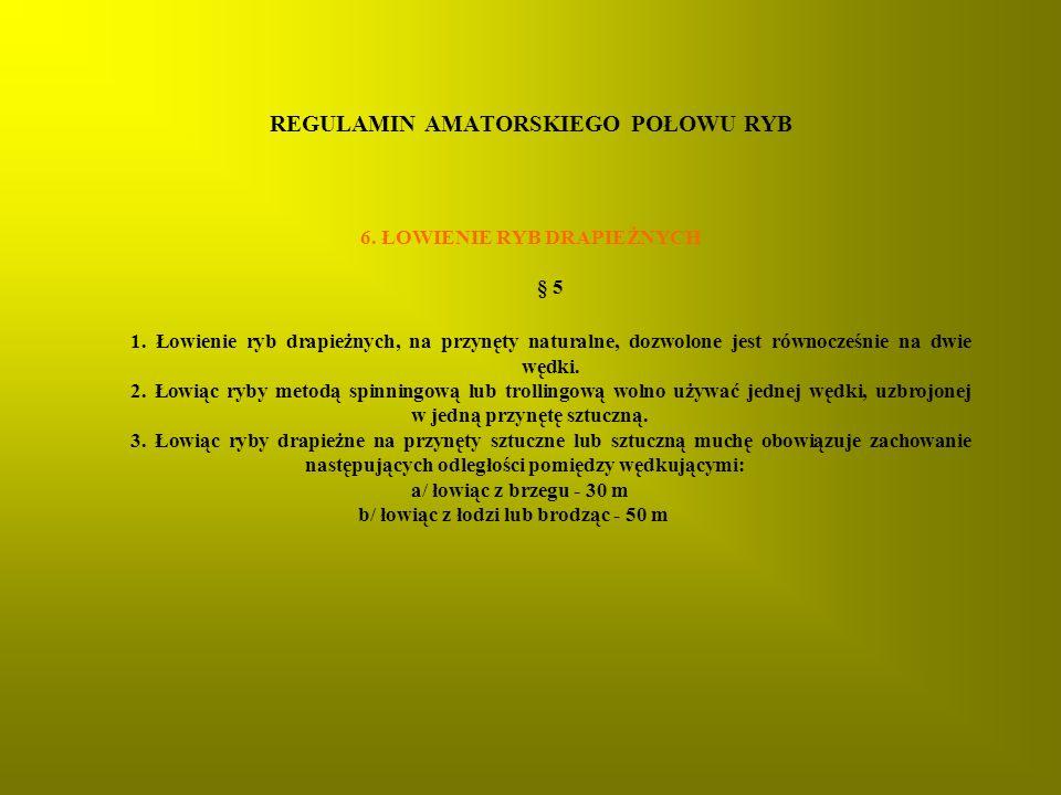 REGULAMIN AMATORSKIEGO POŁOWU RYB 6.ŁOWIENIE RYB DRAPIEŻNYCH § 5 1.