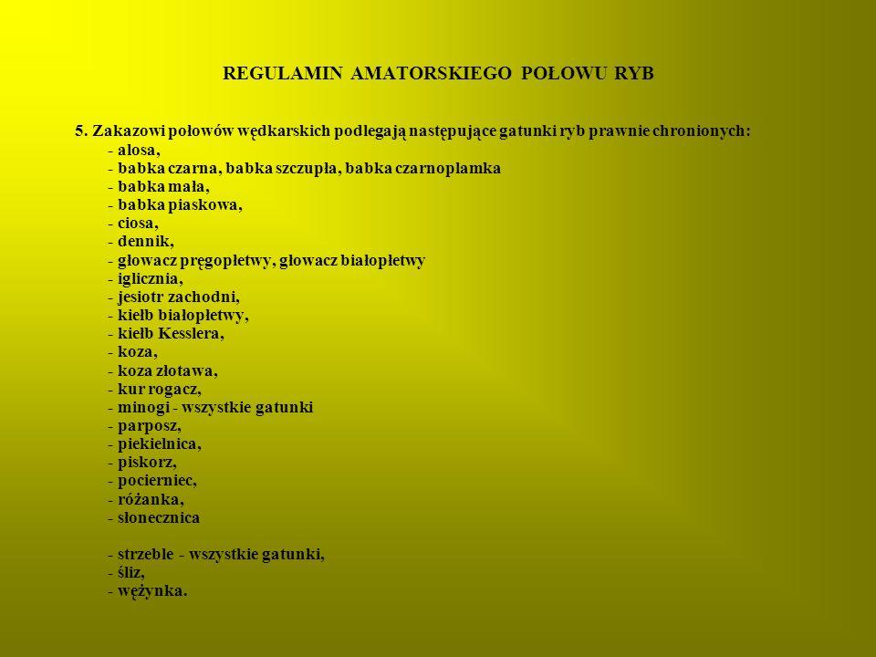 REGULAMIN AMATORSKIEGO POŁOWU RYB 5.