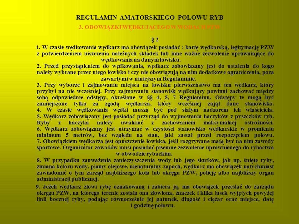 REGULAMIN AMATORSKIEGO POŁOWU RYB 3.OBOWIĄZKI WĘDKUJĄCEGO W WODACH PZW § 2 1.