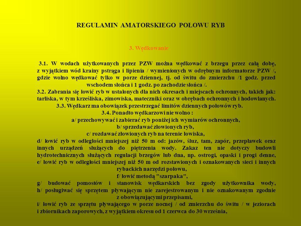 REGULAMIN AMATORSKIEGO POŁOWU RYB 3.Wędkowanie 3.1.
