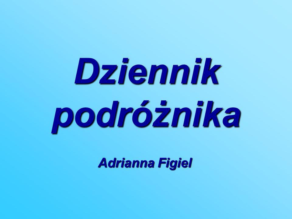 Dziennik podróżnika Adrianna Figiel