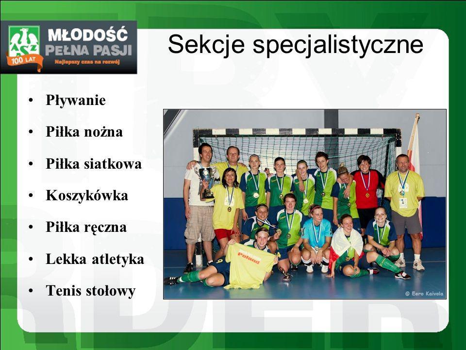 Sekcje specjalistyczne Pływanie Piłka nożna Piłka siatkowa Koszykówka Piłka ręczna Lekka atletyka Tenis stołowy