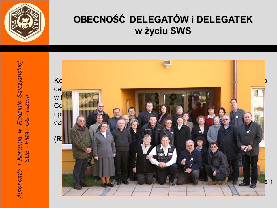 OBECNOŚĆ DELEGATÓW i DELEGATEK w życiu SWS Autonomia i Komunia w Rodzinie Salezjańskiej SDB - FMA - CS - razem Konieczna obecność Delegatów w SWS wywo