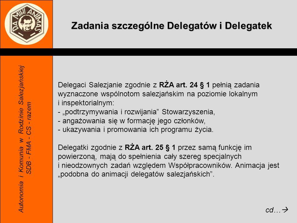 Zadania szczególne Delegatów i Delegatek Autonomia i Komunia w Rodzinie Salezjańskiej SDB - FMA - CS - razem Delegaci Salezjanie zgodnie z RŻA art. 24