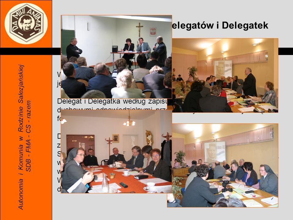 Zadania szczególne Delegatów i Delegatek Autonomia i Komunia w Rodzinie Salezjańskiej SDB - FMA - CS - razem Według Regulaminów SDB i FMA, za animację