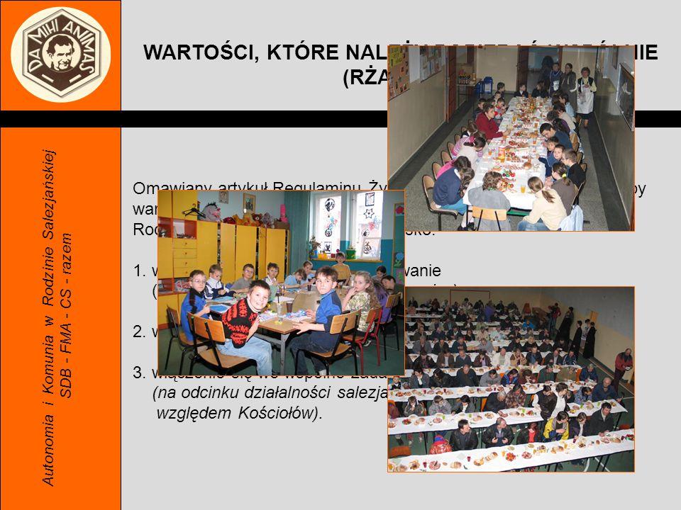 Autonomia i Komunia w Rodzinie Salezjańskiej SDB - FMA - CS - razem WARTOŚCI, KTÓRE NALEŻY POPIERAĆ WSPÓLNIE (RŻA art.22) Omawiany artykuł Regulaminu