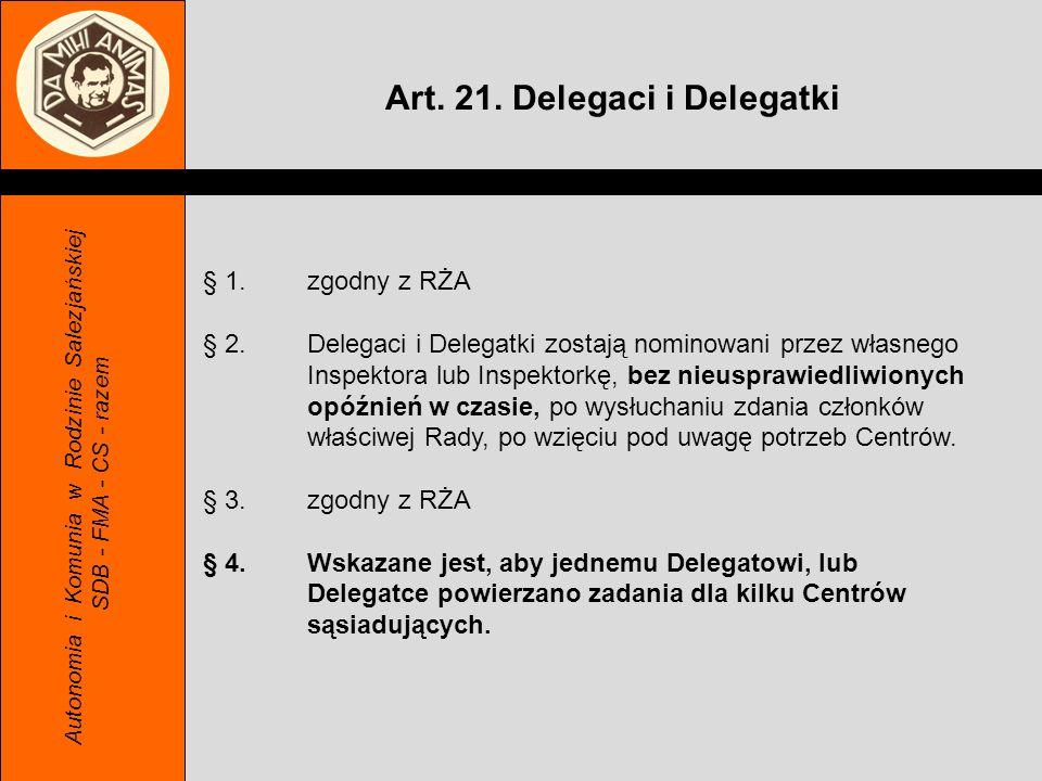 Autonomia i Komunia w Rodzinie Salezjańskiej SDB - FMA - CS - razem § 1.zgodny z RŻA § 2.Delegaci i Delegatki zostają nominowani przez własnego Inspek