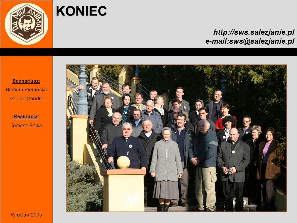 KONIEChttp://sws.salezjanie.ple-mail:sws@salezjanie.pl Scenariusz: Barbara Pierańska ks. Jan Gondro Realizacja: Tomasz Sójka Wrocław 2005