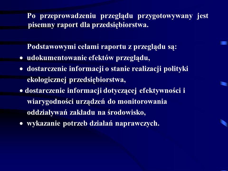 Po przeprowadzeniu przeglądu przygotowywany jest pisemny raport dla przedsiębiorstwa.