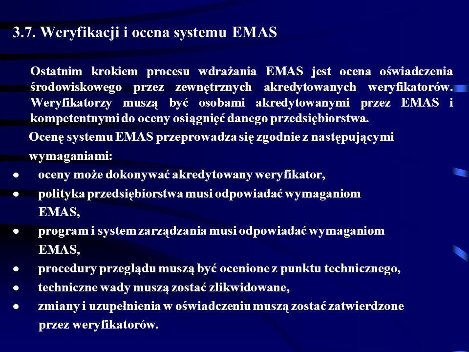 3.7. Weryfikacji i ocena systemu EMAS Ostatnim krokiem procesu wdrażania EMAS jest ocena oświadczenia środowiskowego przez zewnętrznych akredytowanych