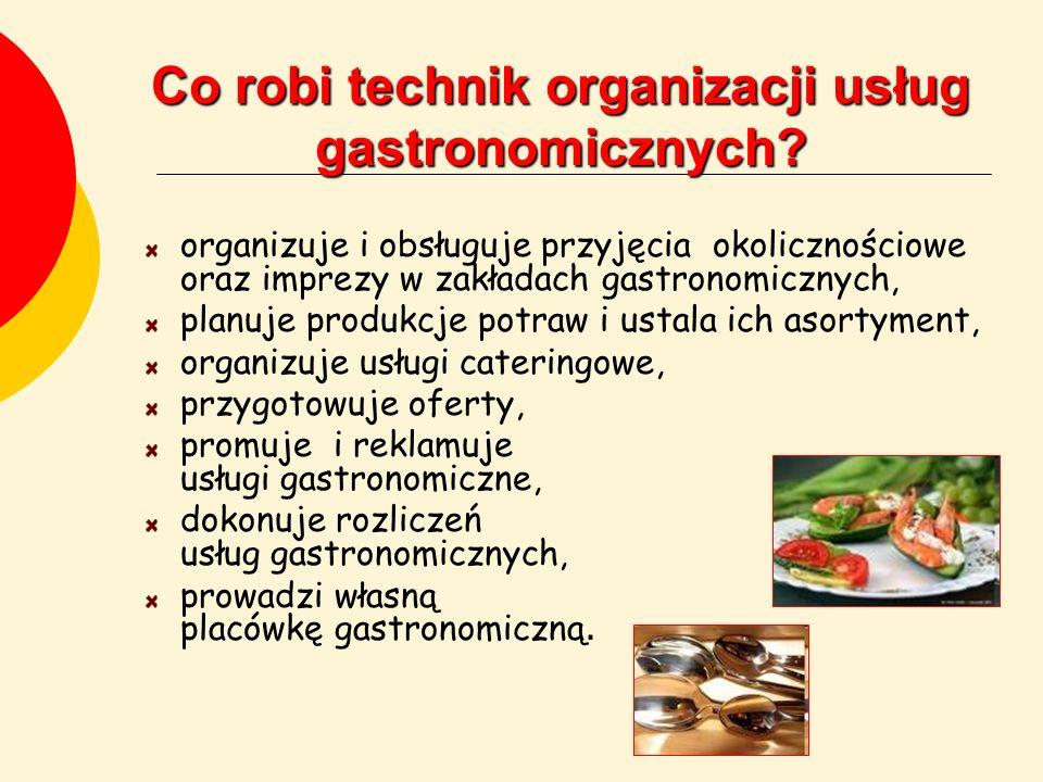 Co robi technik organizacji usług gastronomicznych? organizuje i obsługuje przyjęcia okolicznościowe oraz imprezy w zakładach gastronomicznych, planuj