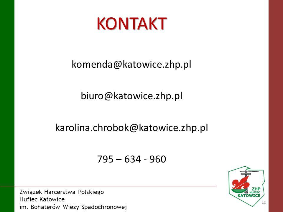 Związek Harcerstwa Polskiego Hufiec Katowice im. Bohaterów Wieży Spadochronowej KONTAKT komenda@katowice.zhp.pl biuro@katowice.zhp.pl karolina.chrobok