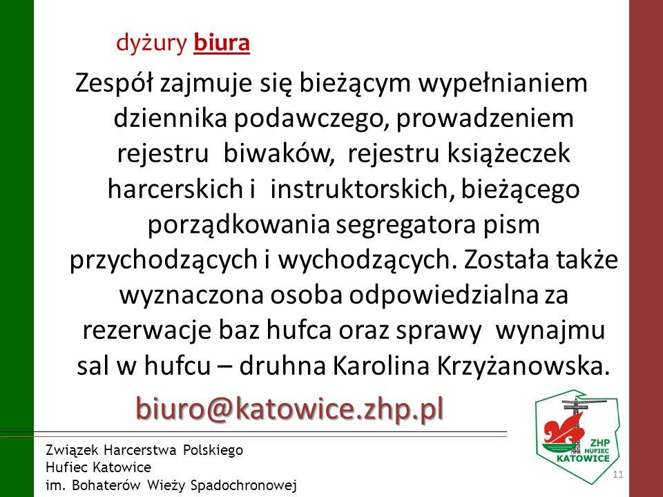Związek Harcerstwa Polskiego Hufiec Katowice im. Bohaterów Wieży Spadochronowej dyżury biura 11 Zespół zajmuje się bieżącym wypełnianiem dziennika pod