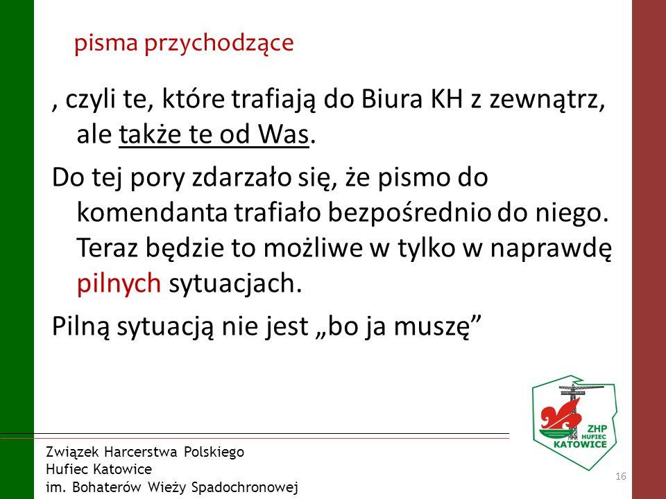 Związek Harcerstwa Polskiego Hufiec Katowice im. Bohaterów Wieży Spadochronowej pisma przychodzące, czyli te, które trafiają do Biura KH z zewnątrz, a