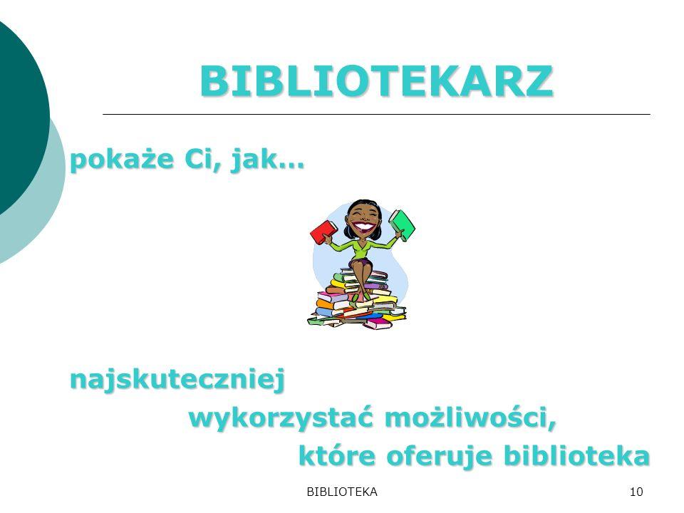 BIBLIOTEKA9 4. STANOWISKA KOMPUTEROWE stanowią źródło wiedzy i informacji służącą do celów edukacyjnych Ułatwiają korzystanie z: programów biurowych -