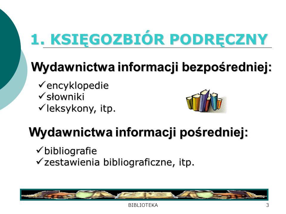 BIBLIOTEKA2 warsztatu informacyjnego: 1. KSIĘGOZBIORU PODRĘCZNEGO ALFABETYCZNEGO BIBLIOGRAFICZNEJ RZECZOWEGO TEKSTOWEJ 2. KATALOGÓW BIBLIOTECZNYCH: 3.