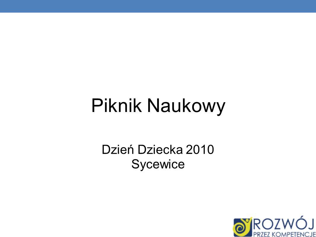 Piknik Naukowy Dzień Dziecka 2010 Sycewice