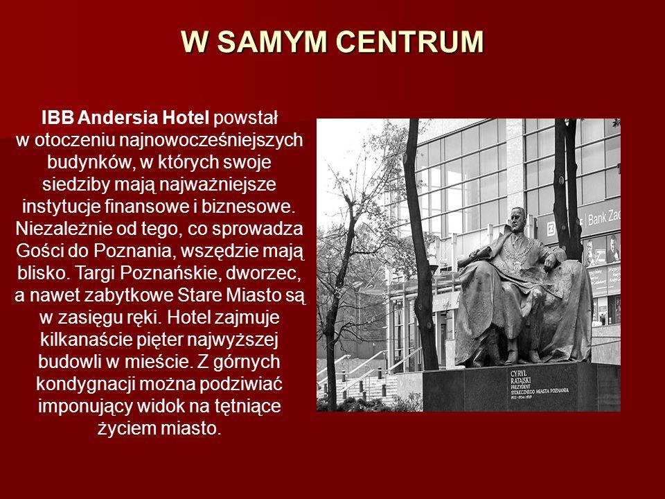 W SAMYM CENTRUM IBB Andersia Hotel powstał w otoczeniu najnowocześniejszych budynków, w których swoje siedziby mają najważniejsze instytucje finansowe