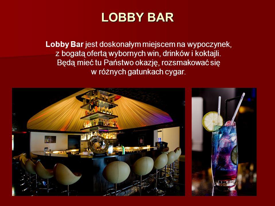 LOBBY BAR Lobby Bar jest doskonałym miejscem na wypoczynek, z bogatą ofertą wybornych win, drinków i koktajli. Będą mieć tu Państwo okazję, rozsmakowa