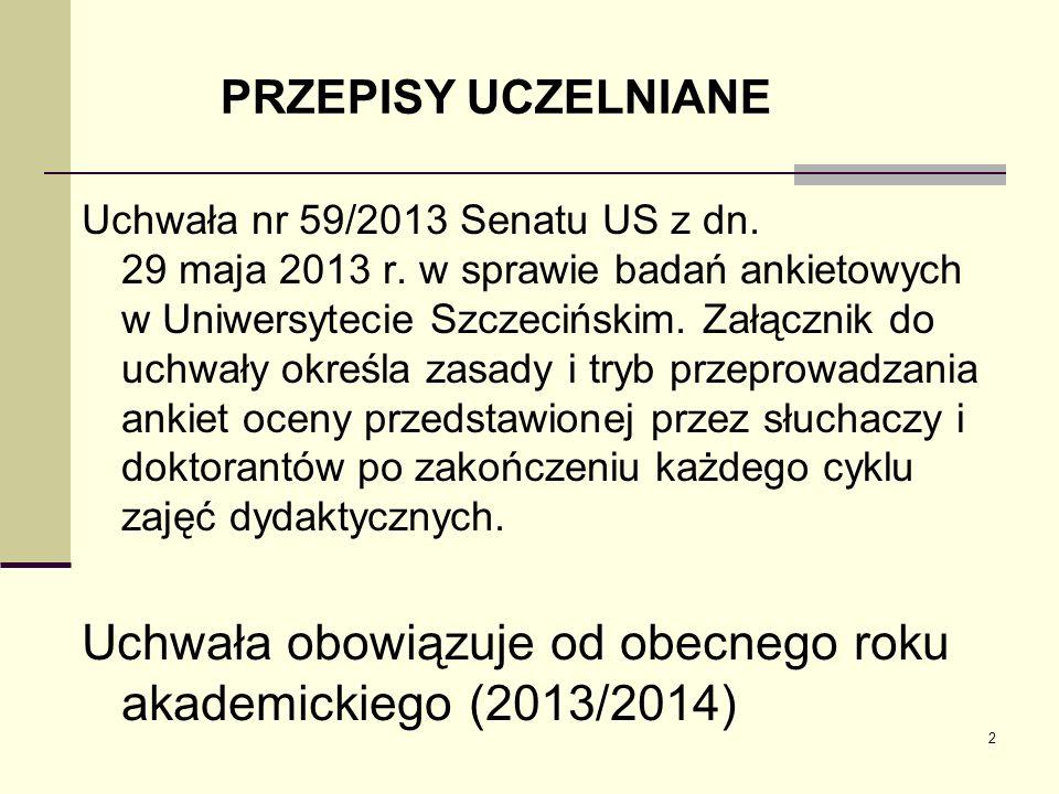PRZEPISY UCZELNIANE Uchwała nr 59/2013 Senatu US z dn. 29 maja 2013 r. w sprawie badań ankietowych w Uniwersytecie Szczecińskim. Załącznik do uchwały