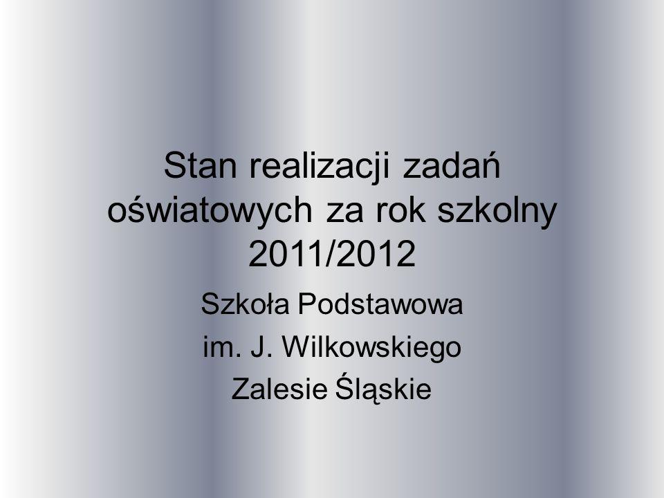 Stan realizacji zadań oświatowych za rok szkolny 2011/2012 Szkoła Podstawowa im.