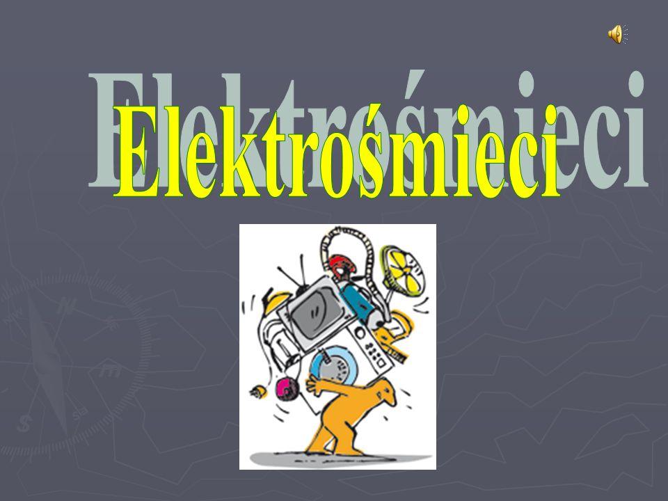 Elektrośmieci -zużyty sprzęt elektryczny i elektroniczny.