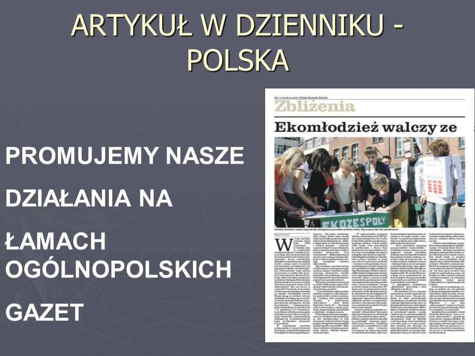 ARTYKUŁ W DZIENNIKU - POLSKA PROMUJEMY NASZE DZIAŁANIA NA ŁAMACH OGÓLNOPOLSKICH GAZET