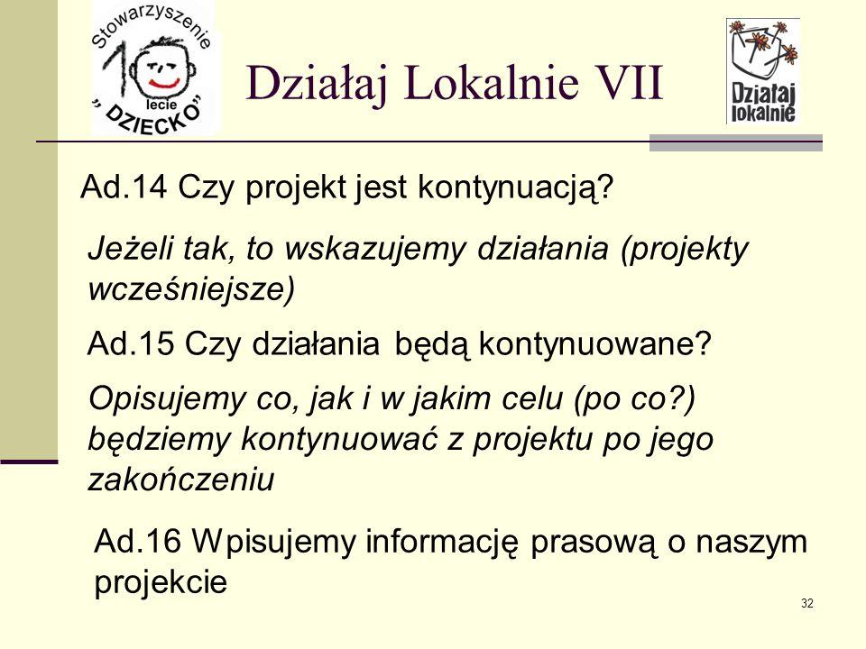 Działaj Lokalnie VII Ad.14 Czy projekt jest kontynuacją.