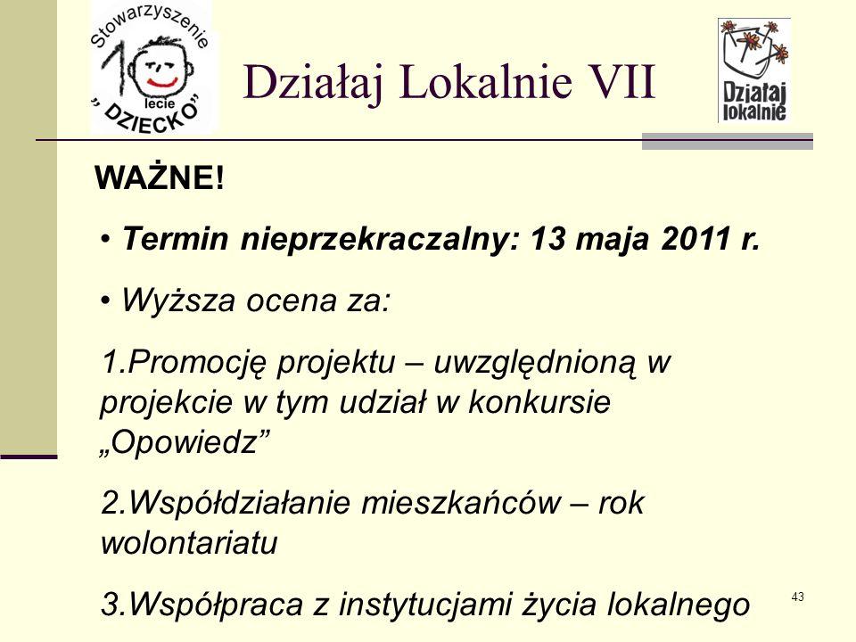 WAŻNE.Działaj Lokalnie VII Termin nieprzekraczalny: 13 maja 2011 r.