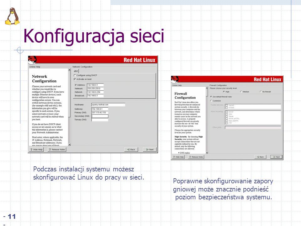 Konfiguracja sieci - 11 - Podczas instalacji systemu możesz skonfigurować Linux do pracy w sieci.
