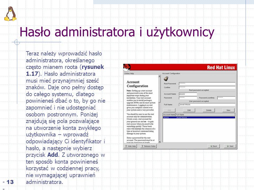 Hasło administratora i użytkownicy - 13 - Teraz należy wprowadzić hasło administratora, określanego często mianem roota (rysunek 1.17).