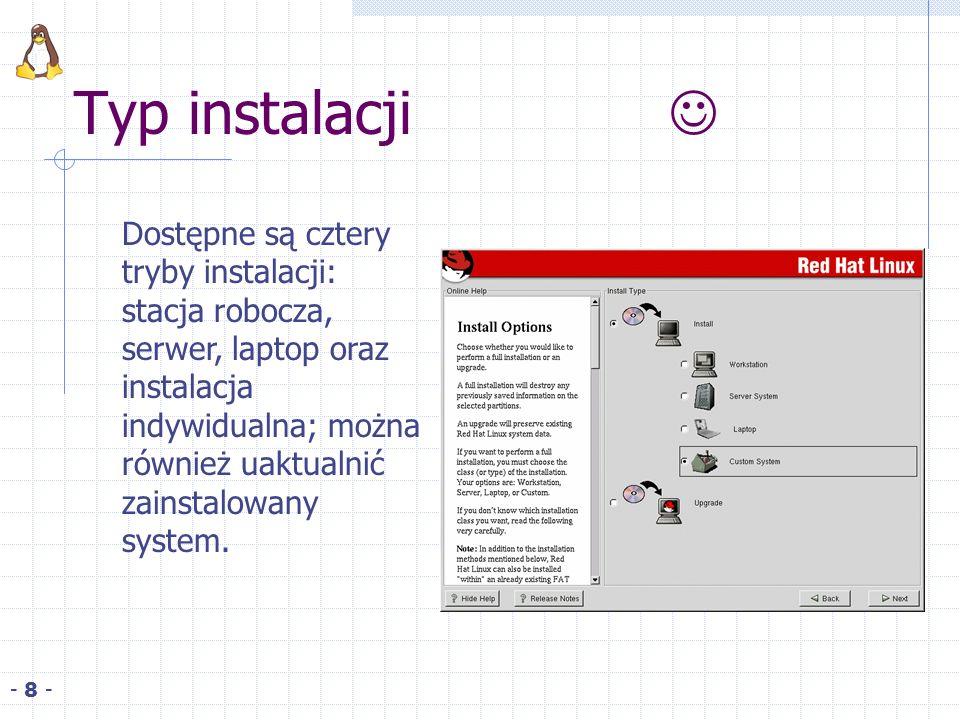 Typ instalacji - 8 - Dostępne są cztery tryby instalacji: stacja robocza, serwer, laptop oraz instalacja indywidualna; można również uaktualnić zainstalowany system.