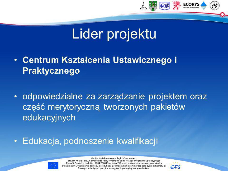 Lider projektu Centrum Kształcenia Ustawicznego i Praktycznego odpowiedzialne za zarządzanie projektem oraz część merytoryczną tworzonych pakietów edukacyjnych Edukacja, podnoszenie kwalifikacji