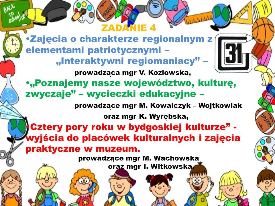 ZADANIE 4 Zajęcia o charakterze regionalnym z elementami patriotycznymi – Interaktywni regiomaniacy – prowadząca mgr V. Kozłowska, Poznajemy nasze woj